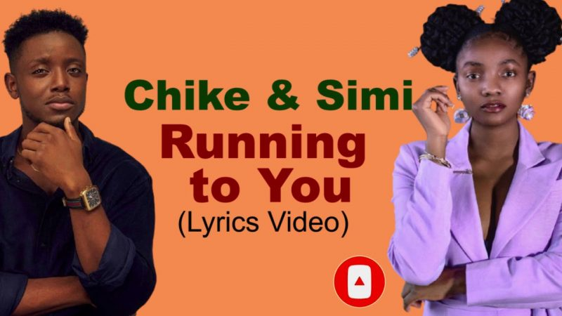 'Running to you' by Chike featuring Simi hits 20 million views on YouTube